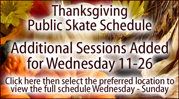 Thanksgiving week public skate schedule - added sessions!